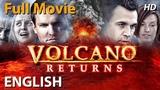 VOLCANO RETURNS - English Movies 2018 Full Movie New Action Movies 2018 Hollywood Movies 2018