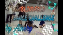 Ainery BLINDFOLD DANCE CHALLENGE