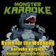 Monster Karaoke - Hymn for the Weekend (Originally Performed By Coldplay) [Full Vocal Version]