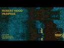 Robert Hood | Boiler Room: Maastricht