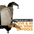 Delirious? альбом Fuse Box Live & In The Can/King Of Fools