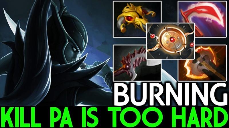 Burning [Phantom Assassin] Kill PA 7.20 is Too Hard Crazy Game Dota 2