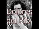 Dolores del Río -actriz mexicana- Biografía
