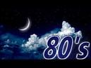 Goodnight 80s • Amazing Oldies Classic Greatest Hits Songs music Baladas English 80's