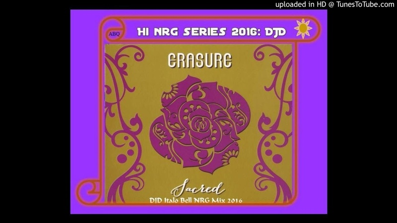 Erasure - Sacred (DJD Italo Bell NRG Mix 2016) 127