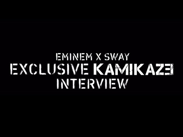 Eminem x Sway - The Kamikaze Interview (Full Interview)