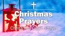 Christmas Prayers - Christmas Dawn Prayer