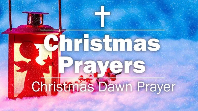 Christmas Prayers - Christmas Dawn Prayer