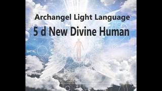 Breakthrough 5 D New Divine Human Archangel Raphael Celestial Song Light Language Transmission