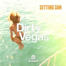 Dirty Vegas альбом Setting Sun