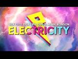 Silk City Feat. Dua Lipa &amp Diplo &amp Mark Ronson - Electricity (2018)
