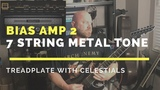 BIAS Amp 2 Treadplate (with Celestions) 7 String Metal Tone and Recording Tips