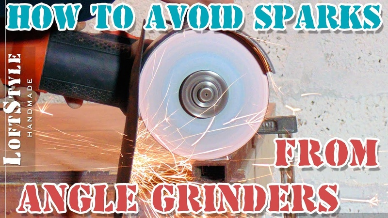 How to avoid sparks from angle grinders Как избежать искр от болгарки