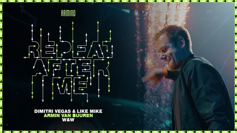 Dimitri Vegas Like Mike x Armin van Buuren x WW - Repeat After Me (Official Music Video)