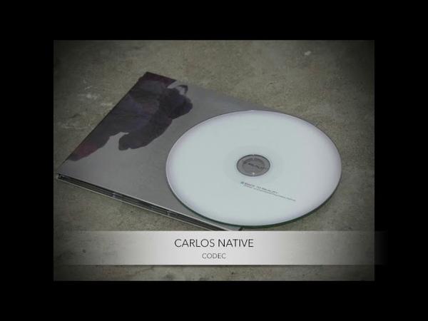 Carlos Native Codec Preview