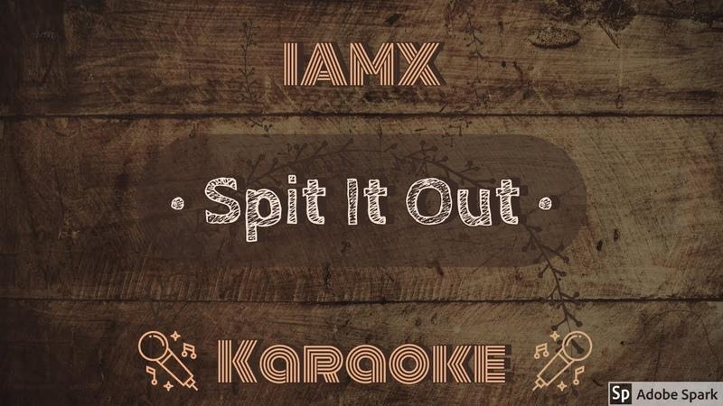 IAMX Spit It Out CC Karaoke Instrumental Lyrics