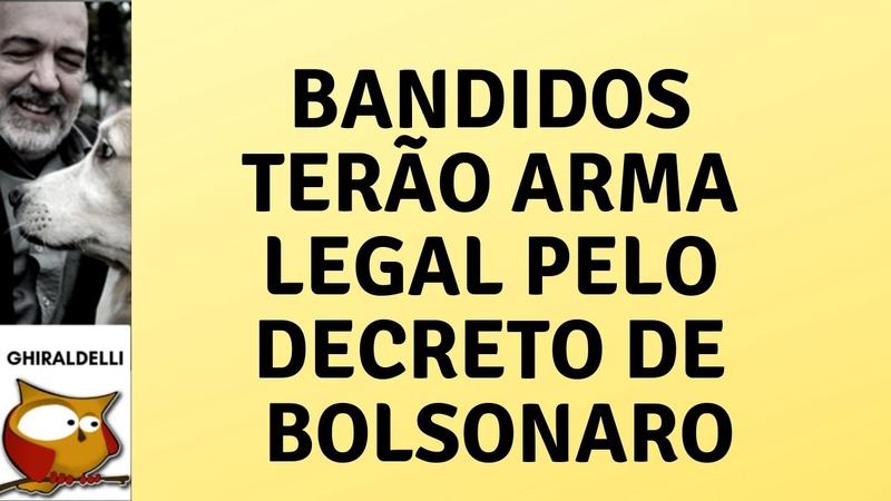 BOLSONARO DÁ ARMA AO BANDIDO PELO DECRETO
