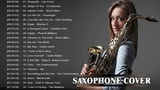 Best Saxophone Cover Popular Songs 2018 - Top Instrumental Saxophone Covers 2018