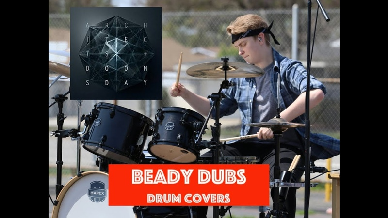 Architects - Doomsday (Drum Cover)(Beady Dubs)