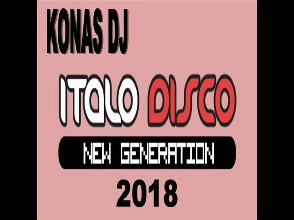 KONAS DJ - ITALO DISCO NEW GENERATION (2018)