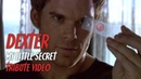 Dexter - My Little Secret tribute video