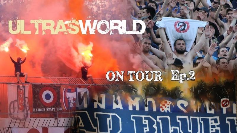Ultras World on Tour Hajduk Split vs Dinamo Zagreb Ep 2