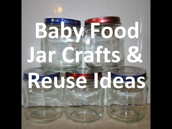 Baby Food Jar Craft Reuse Ideas!