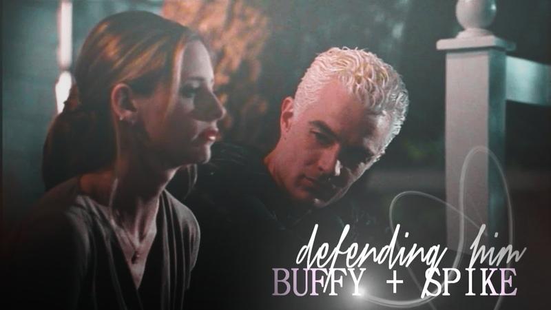 Buffy Spike | Ill always defend him