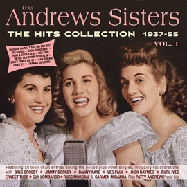 The Andrews Sisters альбом The Hits Collection 1937-55, Vol. 1
