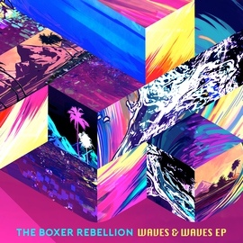 The Boxer Rebellion альбом Waves & Waves EP