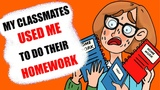 My Classmates Used Me To Do Their Homework