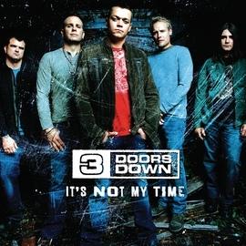 3 Doors Down альбом It's Not My Time