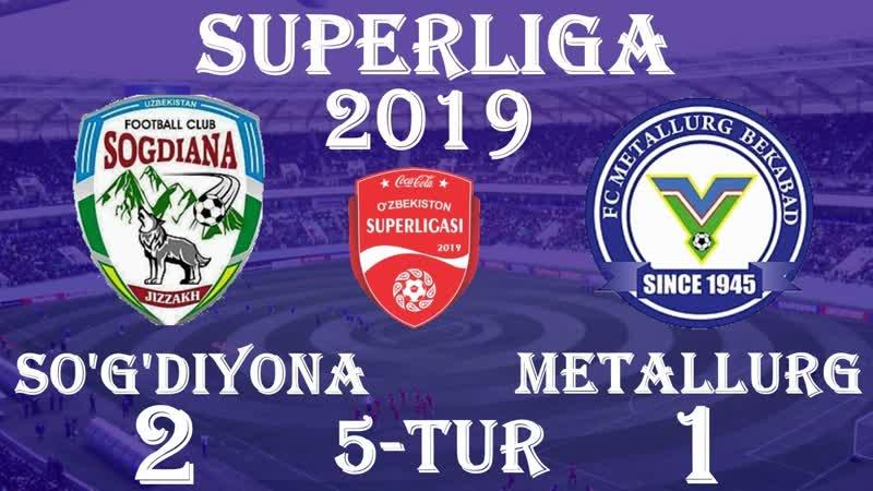 SOGDIYONA - METALLURG - 21 | OYIN SHARHI 21.04.2019 | COCA-COLA SUPERLIGA TUR-5