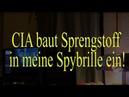 CIA baut Sprengstoff in meine Spy-Brille ein