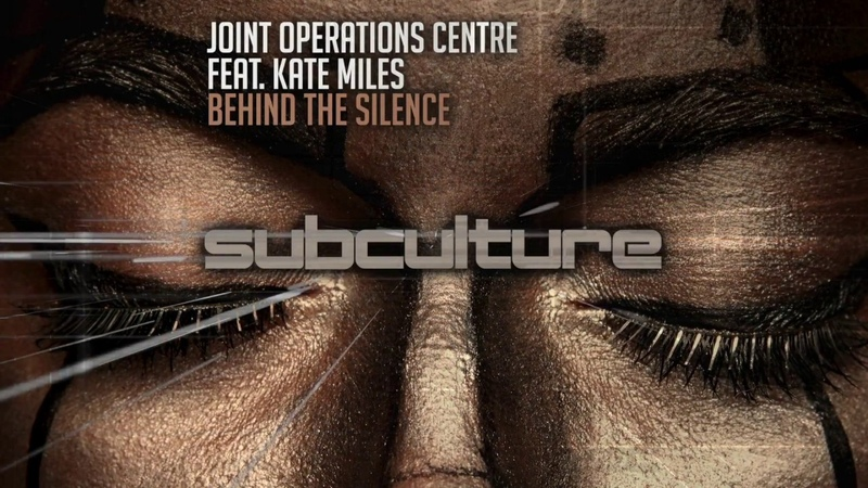 Joint Operations Centre feat. Kate Miles - Behind the Silence [Subculture]