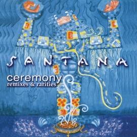 Santana альбом Ceremony - Remixes & Rarities