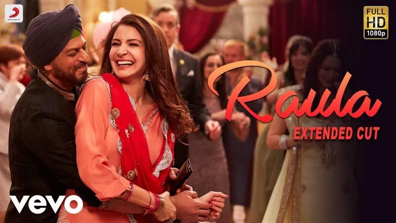 Клип на песню Raula из фильма Когда Гарри встретил Седжал ¦ Шах Рукх Кхан Анушка Шарма