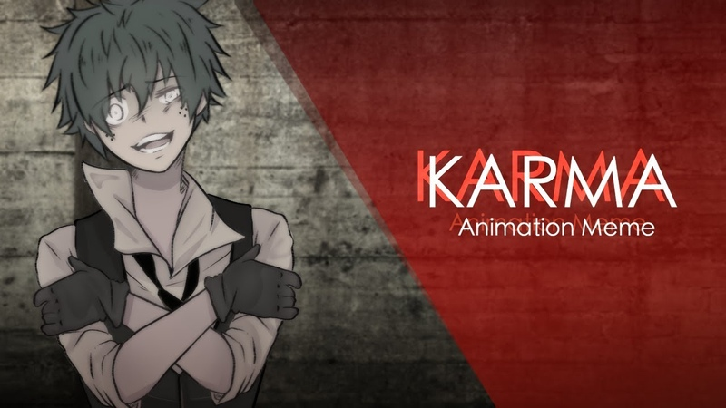 【 karma 】 First Animation Meme