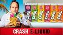 Crash e-liquid - ЯРКО ЭКЗОТИШНО БЮДЖЕТНО!