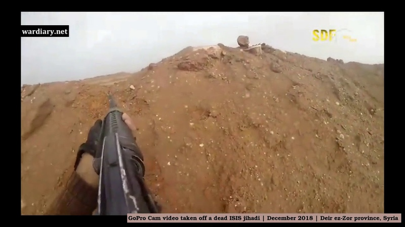GoPro Cam video taken off a dead ISIS jihadi December 2018 Syria full version