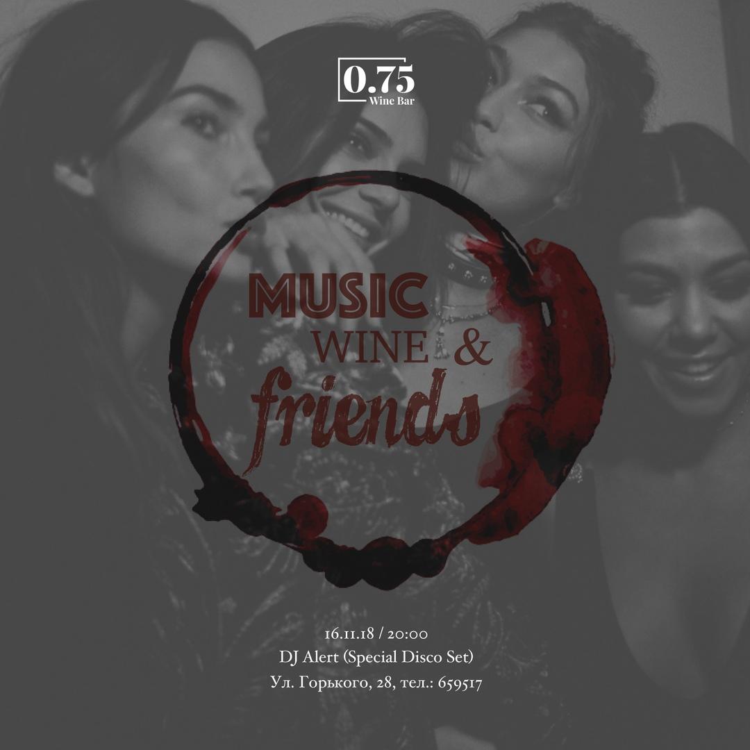 Афиша Саратов Music, Wine & Friends w/ DJ Alert