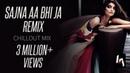 Sajna Aa Bhi Ja Remix - Male Version | Chill Out Mix | Bass Boost