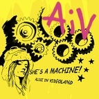 Alice in Videoland альбом She's a Machine