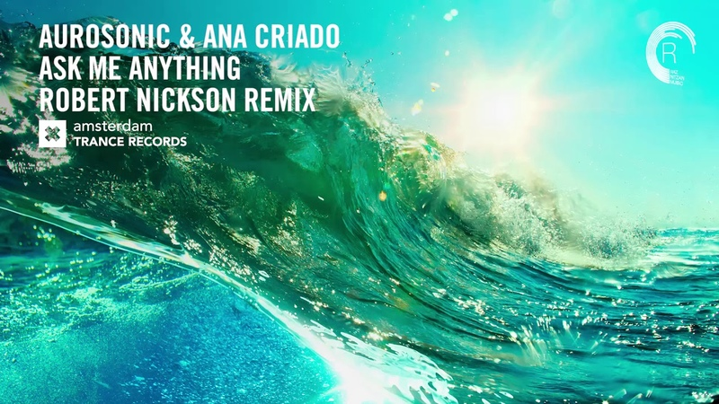 VOCAL TRANCE Aurosonic Ana Criado - Ask Me Anything (Robert Nickson Remix) LYRICS ​
