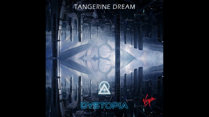 Tangerine Dream - Dystopia (2018) - Full Album
