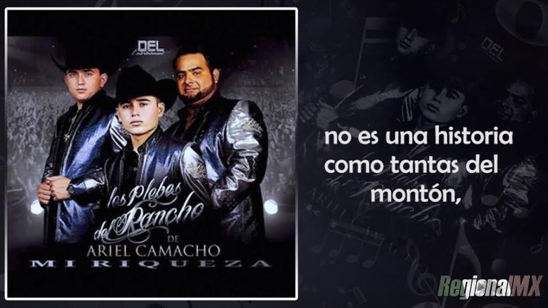 Los Plebes Del Rancho De Ariel Camacho - Mi Riqueza (Con Letra) [Estudio 2015]