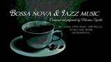 RELAXING BOSSA NOVA &amp CAFE JAZZ MUSIC MUSICA DE BOSSA NOVA Y JAZZ, INSTRUMENTAL