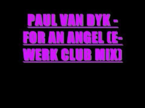 PAUL VAN DYK - FOR AN ANGEL (E WERK CLUB MIX)