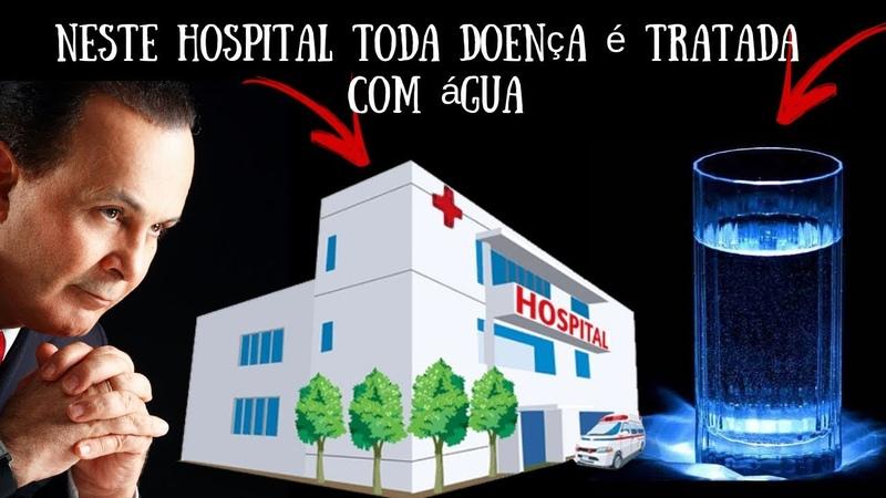 Neste Hospital toda doença é tratada com Água - Lair Ribeiro