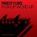 Freestylers альбом Push Up Word Up (Remixes)